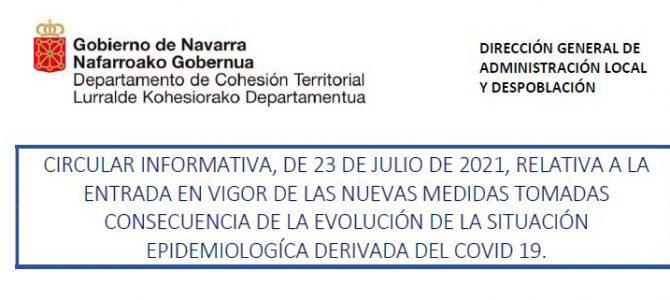 Orden Foral 24/2021, de 19 de julio, y 25/2021, de 22 de julio, ambas de la Consejera de Salud, se han tomado nuevas medidas consecuencia de la evolución de la situación epidemiológica derivada del COVID-19.